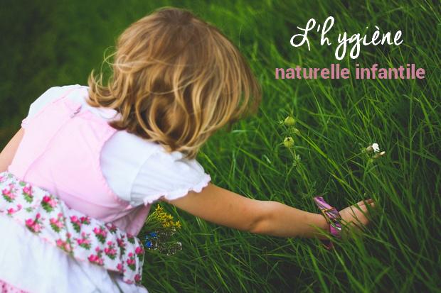Qu'est-ce que l'hygiène naturelle infantile ?